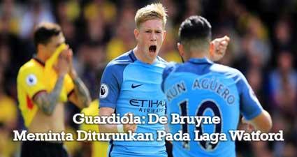 Guardiola: De Bruyne Meminta Diturunkan Pada Laga Watford