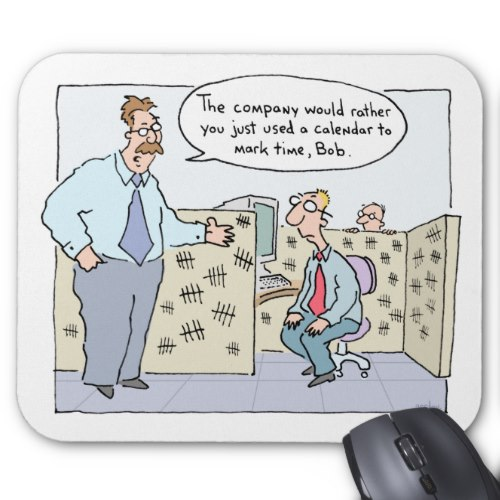 Mark Time Office Cubicle | Funny Cartoon MousePad