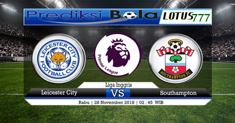 PREDIKSI Leicester vs Southampton 28 NOVEMBER 2018