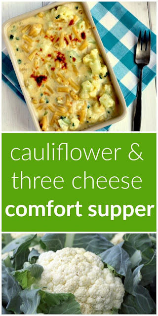 Cauliflower and three cheese comfort supper
