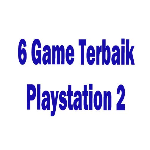 6 Game Terbaik PS2 / Playstation2