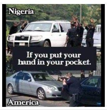 Is this true? Difference between Nigerian and American Police