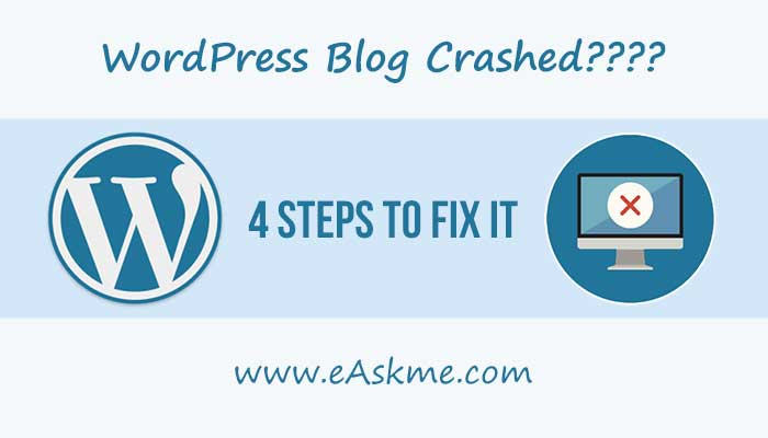Your WordPress Blog Crashed, Now What? 4 Steps to Take Right Away: eAskme
