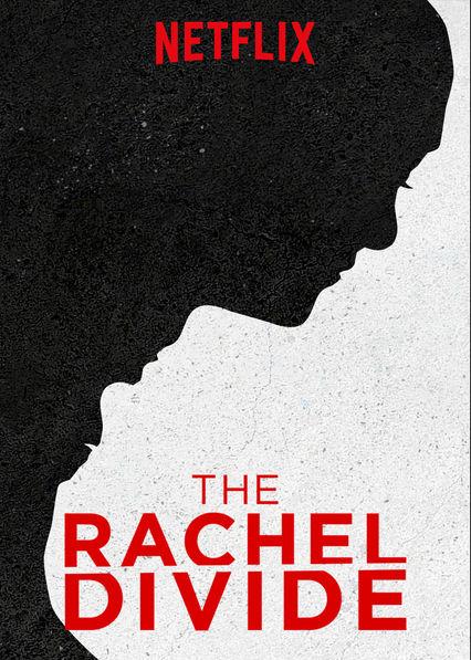 the rachel divide netflix