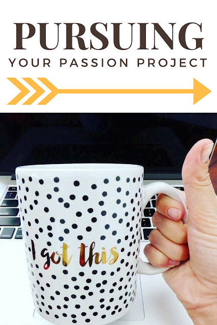 Tips for Pursuing Your Passion Project and Words of Wisdom