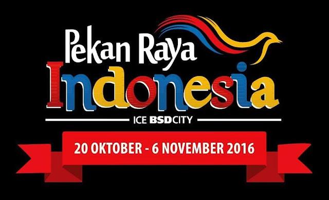 Ada Pekan Raya Indonesia Di ICE BSD Tanggal 20 Oktober Sampai 6 November 2016, Jangan Ketinggalan Ya..