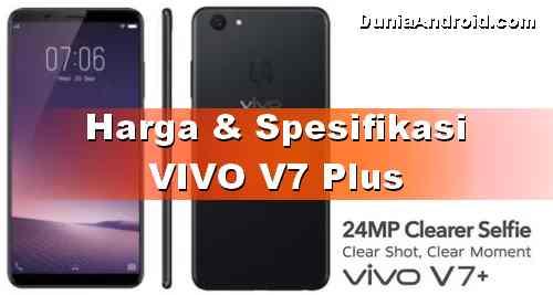 Harga HP Vivo V7 Plus Terbaru dan Spesifikasinya