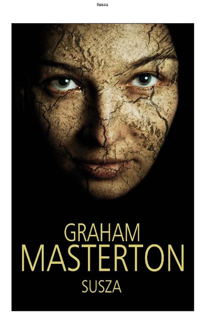 """Chciwość i władza w świecie pozbawionym wody. Recenzja """"Suszy"""" Grahama Mastertona."""