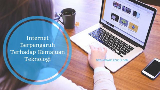 Internet Berpengaruh Terhadap Kemajuan Teknologi