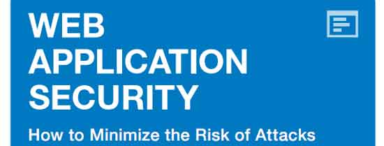 How to Minimize Web Application Security Risk !