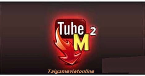 Tải Tubemate 2.2.2 cho điện thoại | Tải game Android mobile