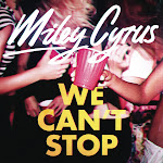 Miley Cyrus - We Can't Stop [Single] Cover