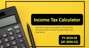 Income Tax Online Calculator for Ay 2020-21 and Financial Year 2019-20