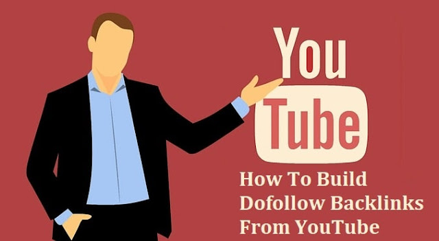 How To Build Dofollow Backlinks From YouTube