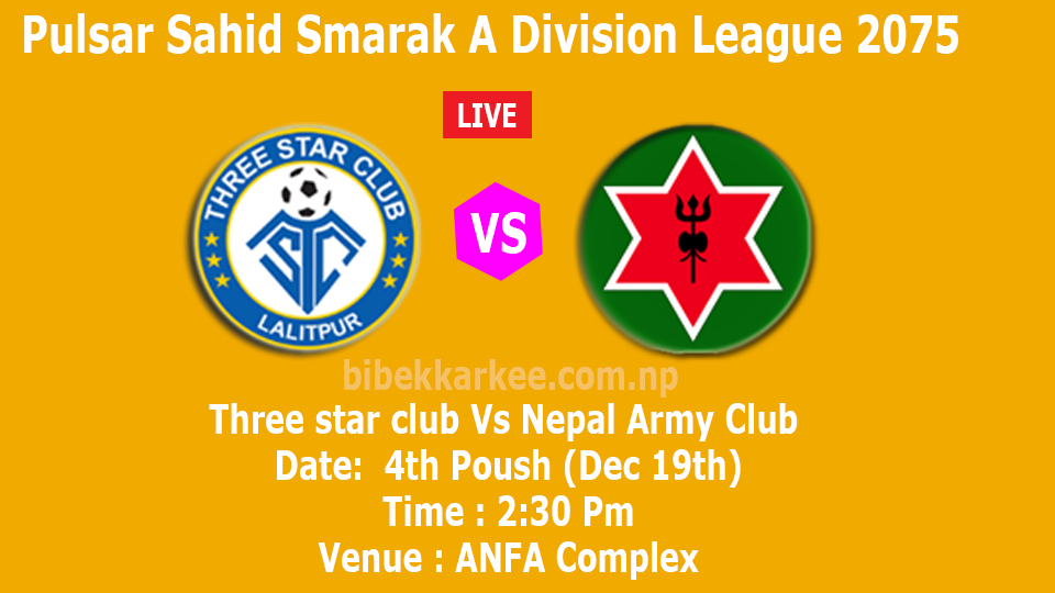 Live Three Star Club Vs Nepal Army Club, Three Star Club Vs Nepal Army Club, A Division League 2075, Sahid smarak a division league