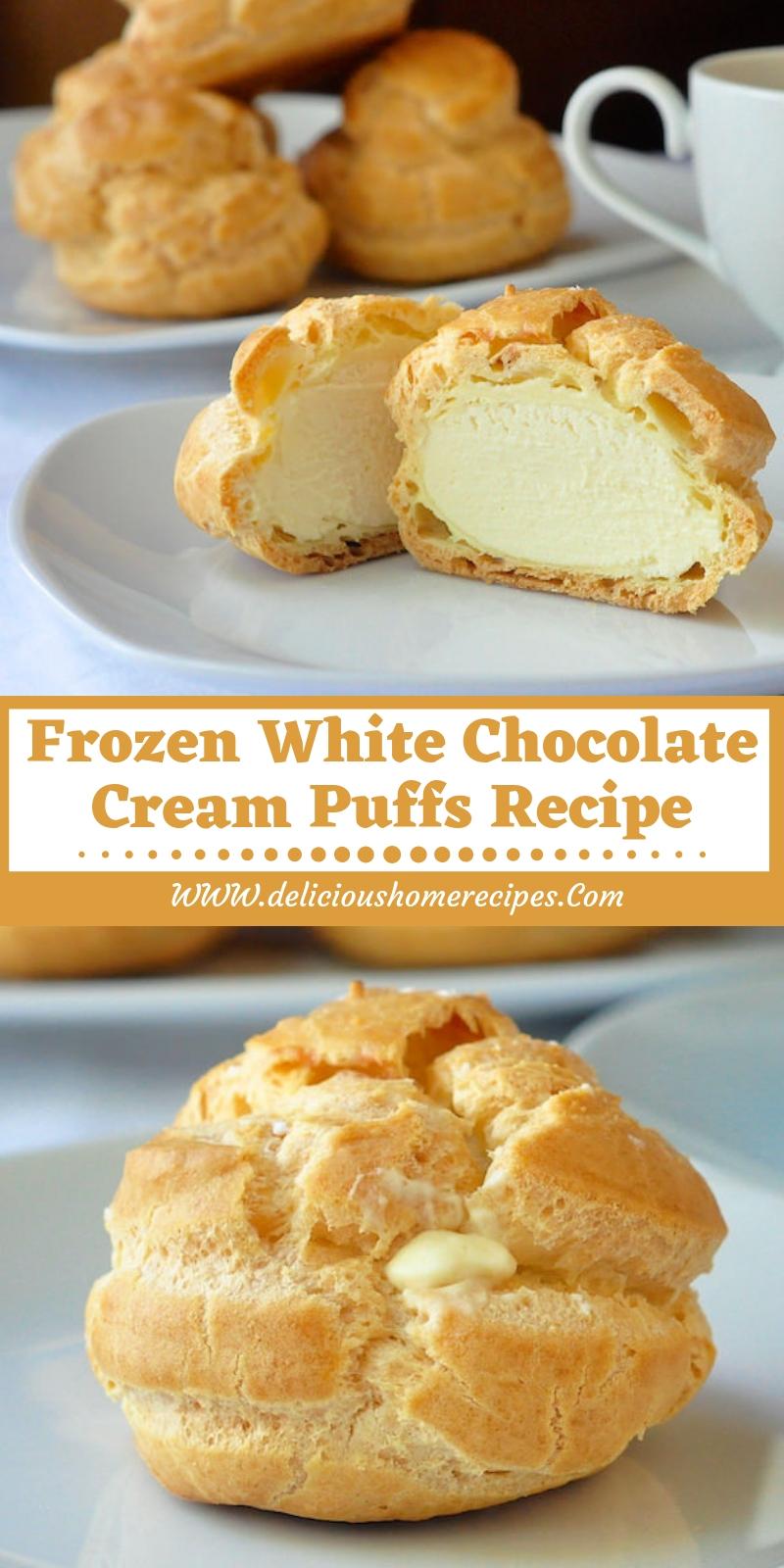 Frozen White Chocolate Cream Puffs Recipe