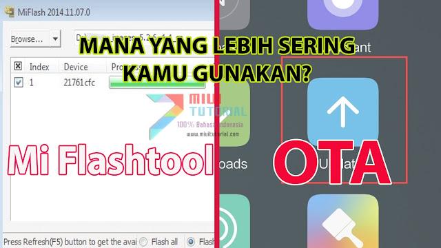 Mana yang Lebih Sering Kamu Gunakan: OTA atau Manual Ketika Update Rom Xiaomi Miui? Berbagi Kebiasaan Admin Miuitutorial.com