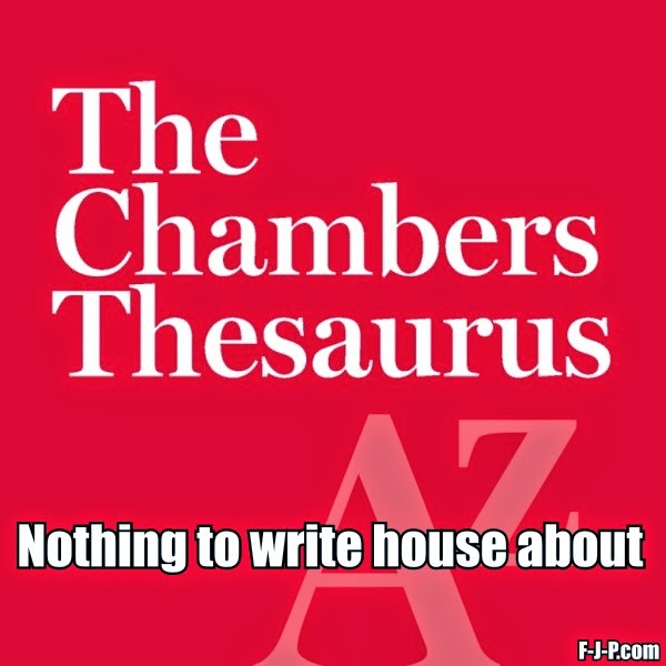 Funny Chambers Thesaurus Joke - Nothing to write house about