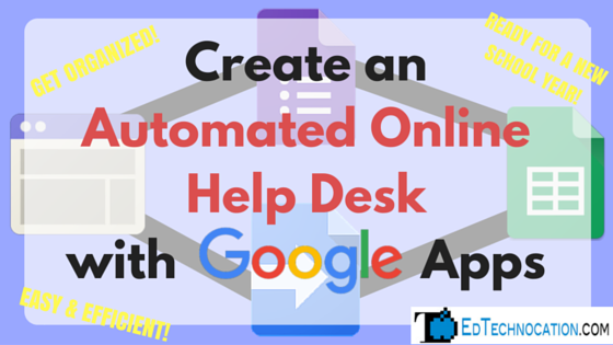 Create Automated Help Desk w/ #GoogleApps | by @EdTechnocation | #GoogleEDU