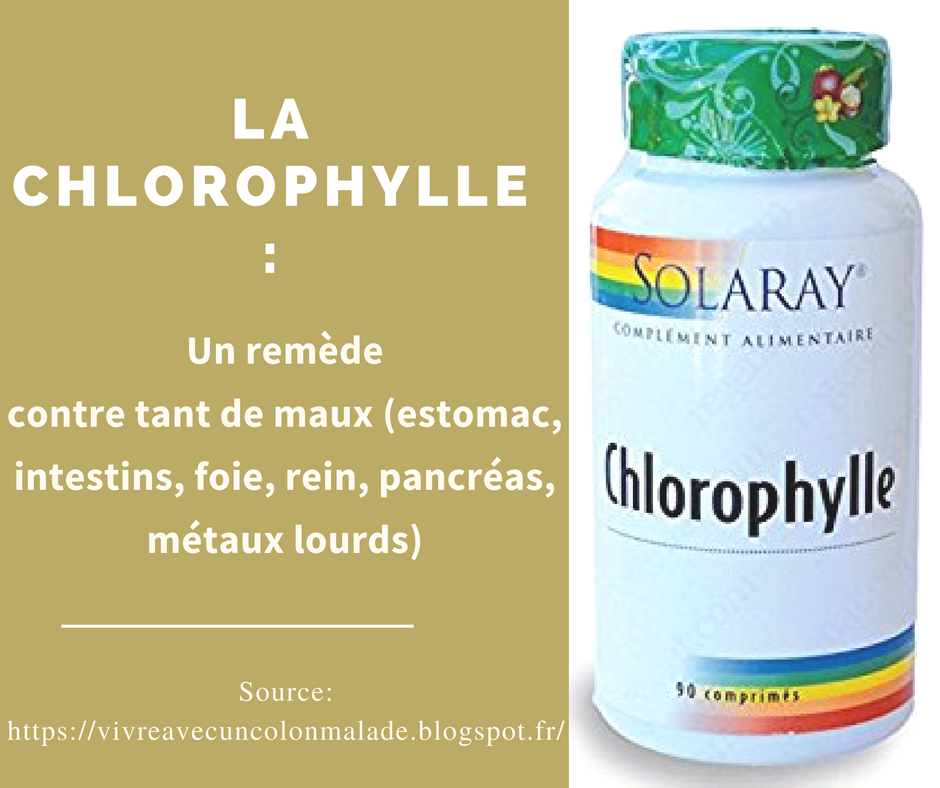 la chlorophylle, un remède pour l'estomac, intestins, foie, pancréas, rein, métaux lourds