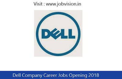 Dell Company Career Jobs Opening 2018