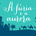 'A Fúria e a Aurora', primeiro livro de Renée Ahdieh, chega pela Globo Alt