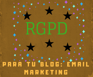 Cómo afecta al email marketing y al blog el RGPD?