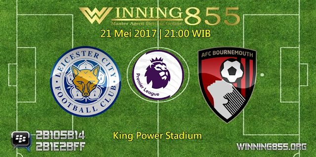 Prediksi Skor Leicester City vs Bournemouth 21 Mei 2017