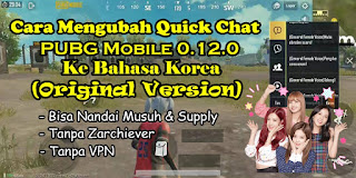 Cara Mengubah Voice Chat PUBG Mobile Global Versi 0.12.0 Ke Bahasa Korea