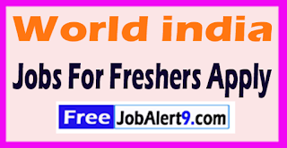 World india Recruitment 2017 Jobs For Freshers Apply
