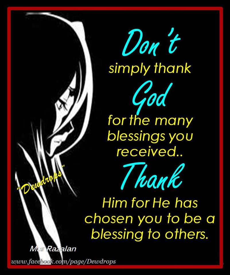 Dont Simply Thank God For The Many Blessings You Received Thank