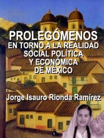 Prolegómenos en torno a la realidad social política y económica de México – Jorge Isauro Rronda Ramírez