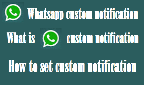 http://www.wikigreen.in/2020/02/what-is-whatsapp-custom-notification.html