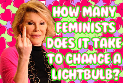 How Many Feminists Does It Take to Change a Light Bulb?