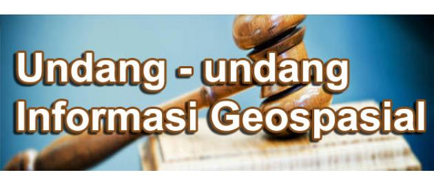 Undang-Undang Informasi Geospasial [UU]
