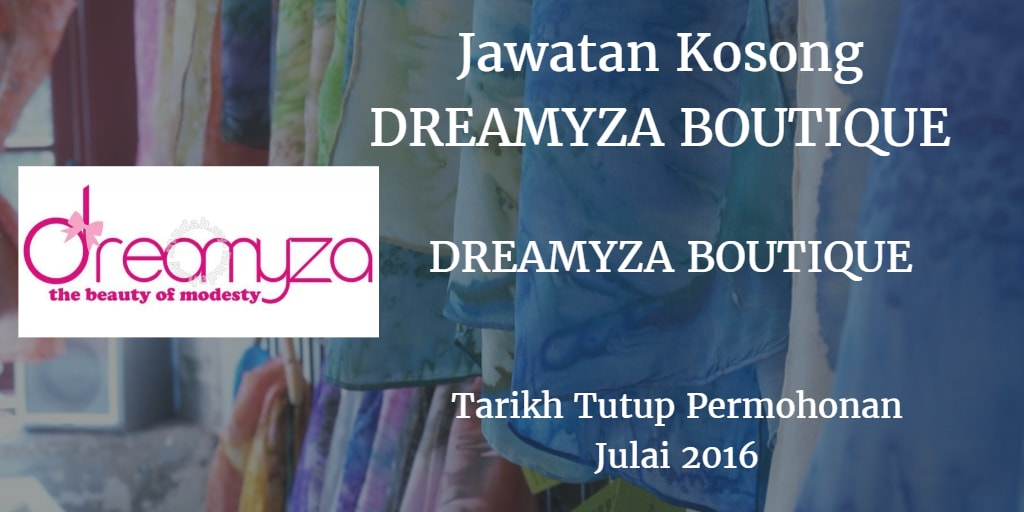 Jawatan Kosong DREAMYZA BOUTIQUE Julai 2016