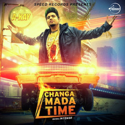 Changa Mada Time - A Kay