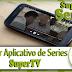 Melhor Aplicativo de Series/ SuperTV