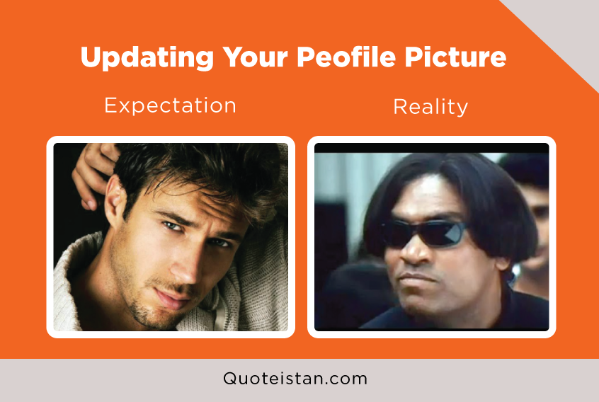 Expectation Vs Reality: Updating Your Peofile Picture