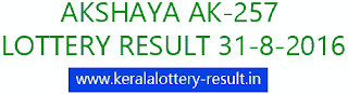 Akshaya AK 257, Akshaya lottery result AK 257, Kerala Akshaya Lottery 31-8-2016 result, Akshaya AK-257, Akshaya AK257 lottery result, Kerala Akshaya AK257 lottery result 31/8/2016