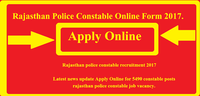 Rajasthan Police Constable Online Form 2017.