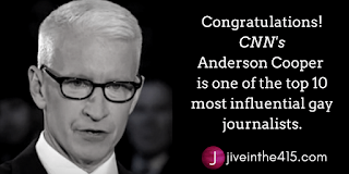 Anderson Cooper  is one of the top 10 most influential gay journalists