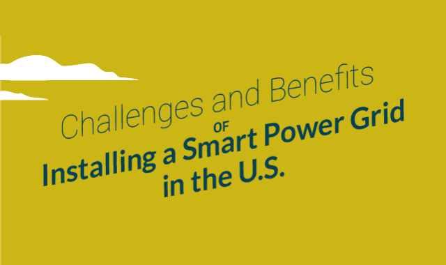 Challenges And Benefits of Installing a Smart Power Grid in the US