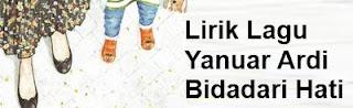 Lirik Lagu Yanuar Ardi - Bidadari Hati