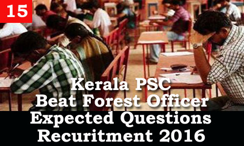 Kerala PSC - Expected Questions for Beat Forest Officer 2016 - 15