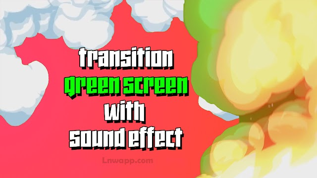 Transition Green Screen with Sound Effect | Download