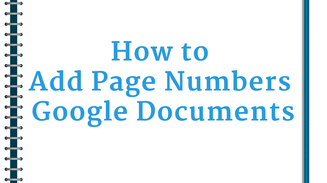 How to Quickly Add Page Numbers to Long Google Documents
