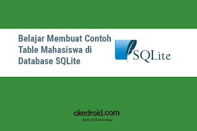 Belajar Membuat Contoh Table Mahasiswa di Database SQLite
