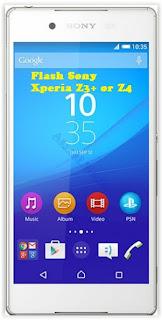 Flash Sony Xperia Z3+ or Z4