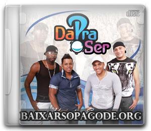 CD Grupo Da Pra Ser - Hora de se Entregar (2013)